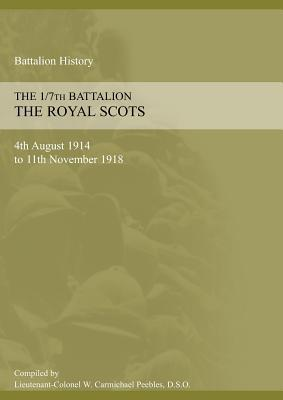 1/7th Battalion the Royal Scots 4th August 1914 to 11 November 1918