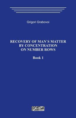 Recovery of Man's Matter by Concentration on Number Rows 1
