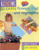 Flowers, Fruit and Vegetables