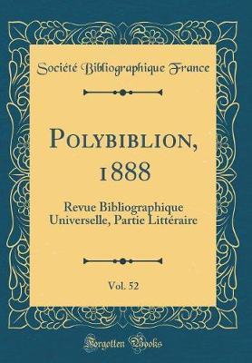 Polybiblion, 1888, Vol. 52