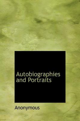 Autobiographies and Portraits