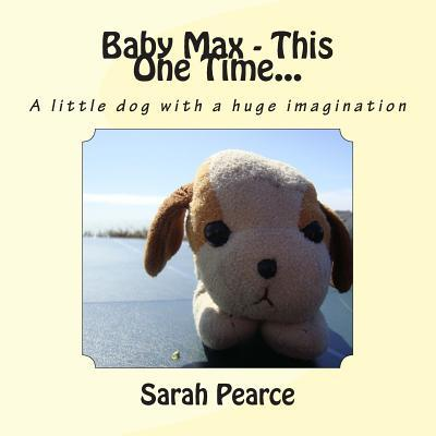 Baby Max - This One Time...