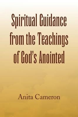 Spiritual Guidance from the Teachings of God's Anointed
