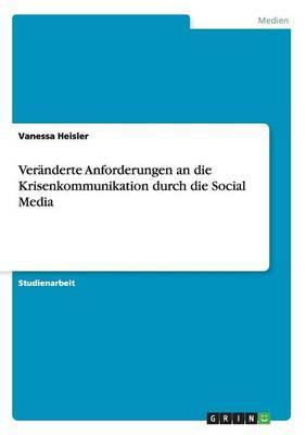 Veränderte Anforderungen an die Krisenkommunikation durch die Social Media