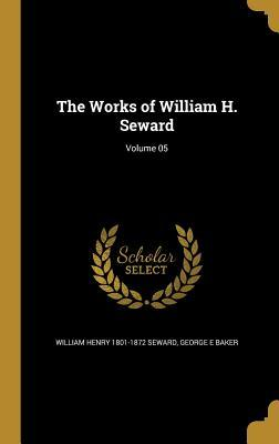 WORKS OF WILLIAM H SEWARD VOLU