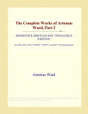 The Complete Works of Artemus Ward, Part 2 (Webster's Portuguese Thesaurus Edition)