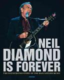Neil Diamond Is Forever