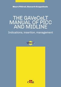 The GAVeCeLT manual of PICC and Midline. Indications, insertion, management