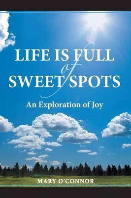 Life Is Full of Sweet Spots