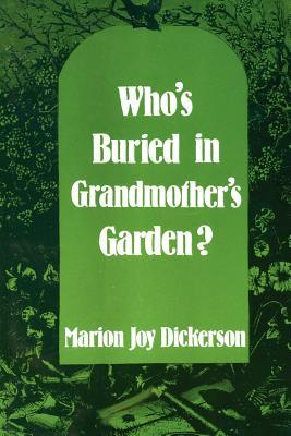 Who's Buried in Grandmother's Garden?