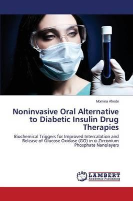 Noninvasive Oral Alternative to Diabetic Insulin Drug Therapies
