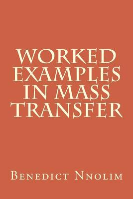 Worked Examples in Mass Transfer