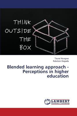Blended learning approach - Perceptions in higher education