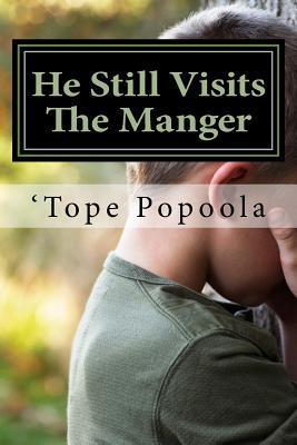 He Still Visits the Manger
