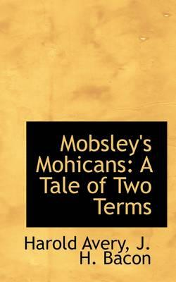 Mobsley's Mohicans