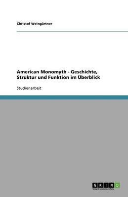 American Monomyth - Geschichte, Struktur und Funktion im Überblick