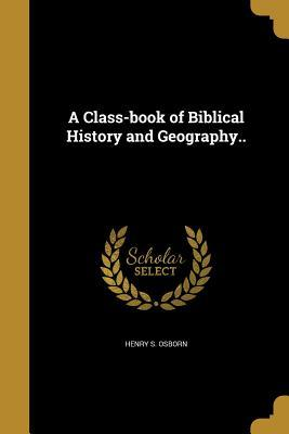 CLASS-BK OF BIBLICAL HIST & GE