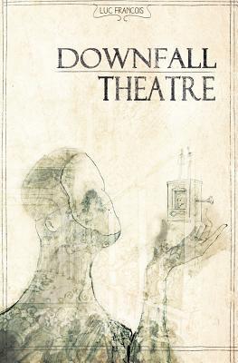 Downfall Theatre