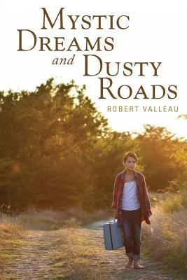 Mystic Dreams and Dusty Roads