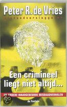 Een crimineel liegt niet altijd ... / druk 1 (digitaal boek)
