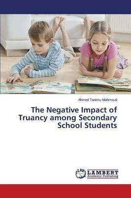 The Negative Impact of Truancy among Secondary School Students