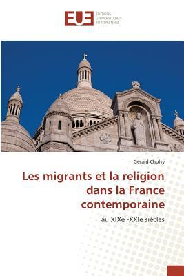 Les Migrants et la Religion Dans la France Contemporaine