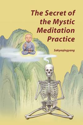 The Secret of the Mystic Meditation Practice