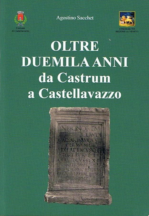 Oltre duemila anni da Castrum a Castellavazzo