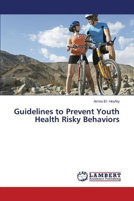 Guidelines to Prevent Youth Health Risky Behaviors