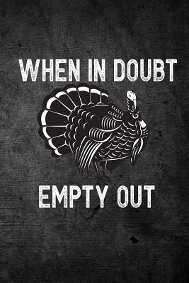 When In Doubt Empty ...