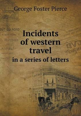 Incidents of Western Travel in a Series of Letters