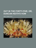Out in the Forty-Five; Or, Duncan Keith's Vow