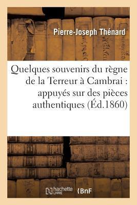 Quelques Souvenirs du Règne de la Terreur a Cambrai