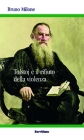 Tolstoj e il rifiuto della violenza