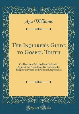 The Inquirer's Guide to Gospel Truth
