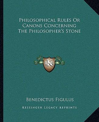 Philosophical Rules or Canons Concerning the Philosopher's Stone