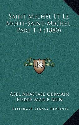 Saint Michel Et Le Mont-Saint-Michel, Part 1-3 (1880)