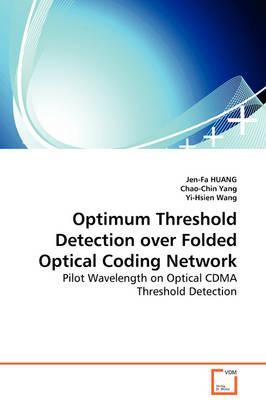 Optimum Threshold Detection over Folded Optical Coding Network