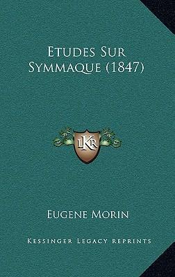 Etudes Sur Symmaque ...