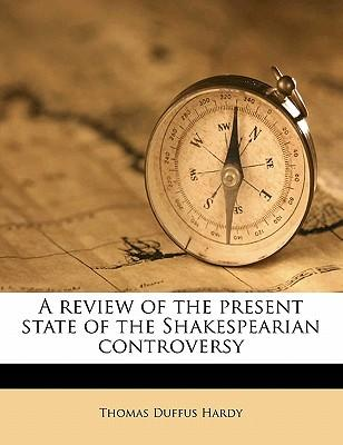 A Review of the Present State of the Shakespearian Controversy