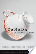 Canada and the British World: Culture, Migration, and Identity