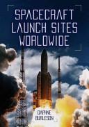 Spacecraft launch sites worldwide