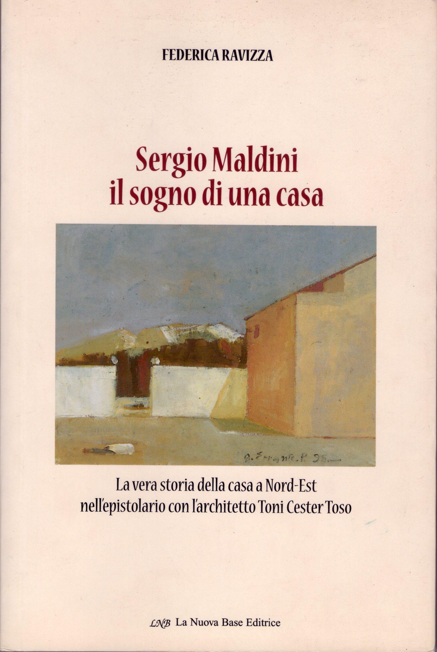 Sergio Maldini il sogno di una casa