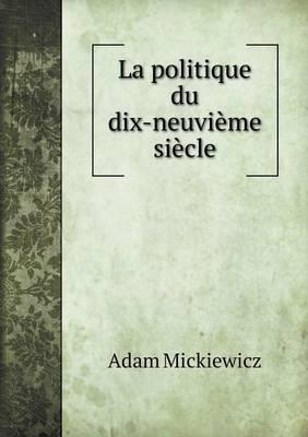 La Politique Du Dix-Neuvieme Siecle