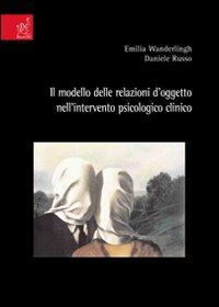 Il modello delle relazioni d'oggetto nell'intervento psicologico clinico
