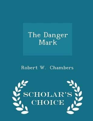 The Danger Mark - Scholar's Choice Edition