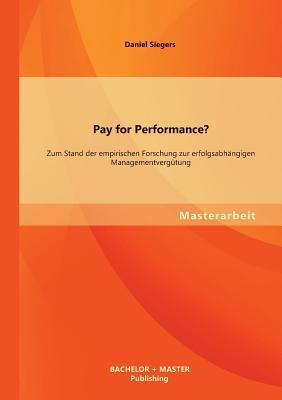 Pay for Performance? Zum Stand der empirischen Forschung zur erfolgsabhängigen Managementvergütung