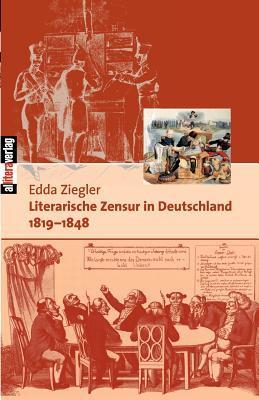 Literarische Zensur in Deutschland 1819-1848