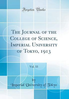 The Journal of the College of Science, Imperial University of Tokyo, 1913, Vol. 33 (Classic Reprint)