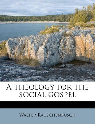 A Theology for the Social Gospel
